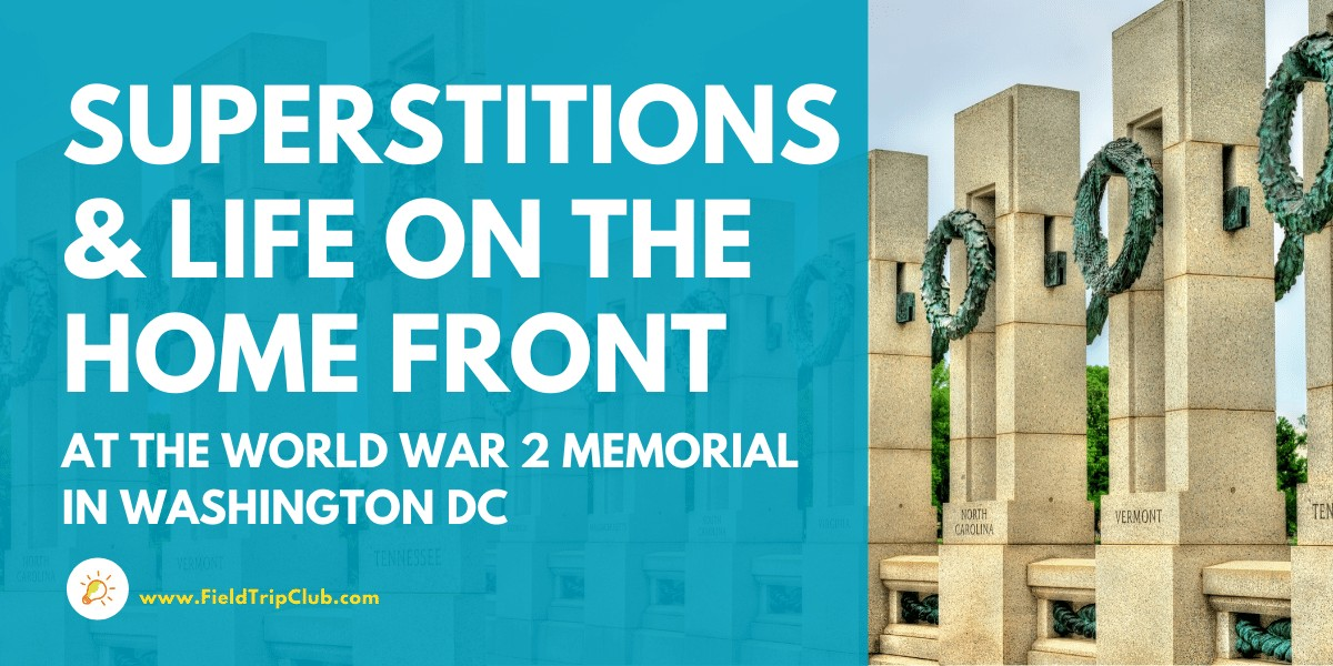 Superstitions and Clues to Life on the Home Front at the World War II Memorial in DC