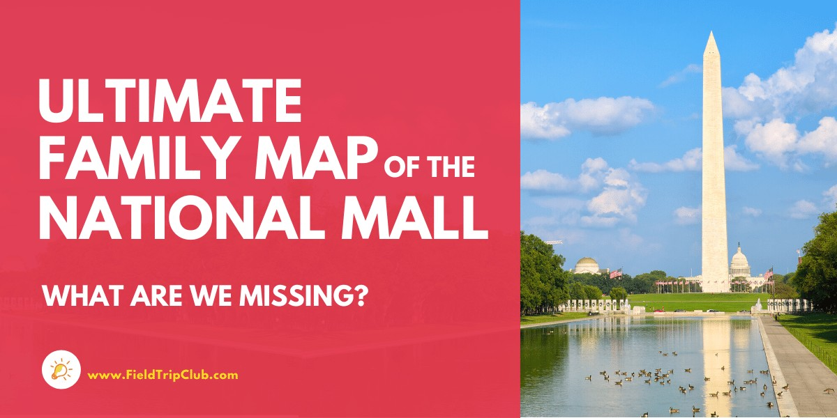 What are we missing? Help Us Make THE Ultimate Family Map of the National Mall